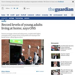 Record levels of young adults living at home, says ONS