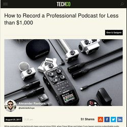 How to Record a Professional Podcast for Less than $1,000