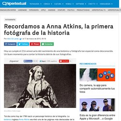 Recordamos a Anna Atkins, la primera fotógrafa de la historia