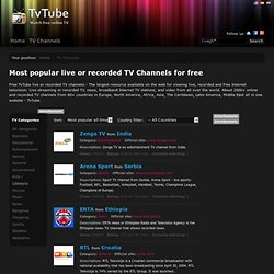 Most popular live TV Channels for free | TvTube - Watch live TV channels online on the Internet for free