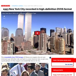 1993 New York City recorded in high-definition DVHS format / Boing Boing
