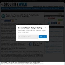 Recorded Future Adds Third-Party Risk to Threat Intelligence Platform