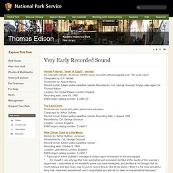 Thomas Edison National Historical Park - Very Early Recorded Sound