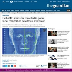 Half of US adults are recorded in police facial recognition databases, study says