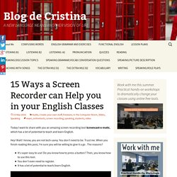 15 Ways a Screen Recorder can Help you in your English Classes