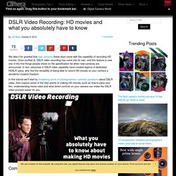 DSLR Video Recording: HD movies and what you absolutely have to know