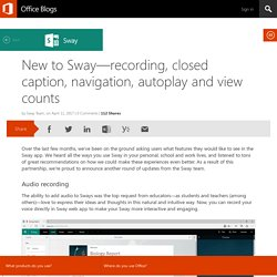 New to Sway—recording, closed caption, navigation, autoplay and view counts
