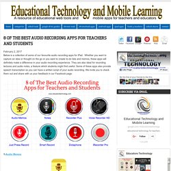 Educational Technology and Mobile Learning: 8 of The Best Audio Recording Apps for Teachers and Students