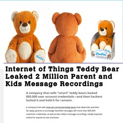 Internet of Things Teddy Bear Leaked 2 Million Parent and Kids Message Recordings - Motherboard