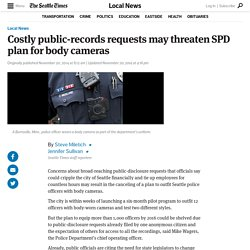 Costly public-records requests may threaten SPD plan for body cameras