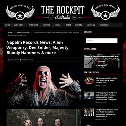 Napalm Records News: Alien Weaponry, Dee Snider, Majesty, Bloody Hammers & more