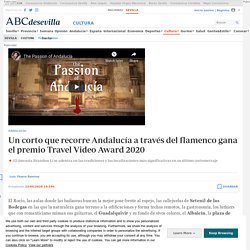 Un corto que recorre Andalucía a través del flamenco gana el premio Travel Video Award 2020