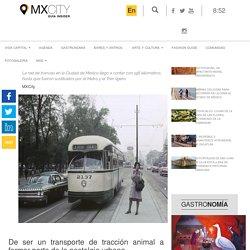 Recorre la historia del tranvía de la CDMX con estas fotos nostálgicas