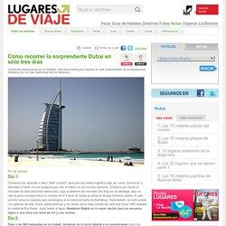 Cómo recorrer la sorprendente Dubai en sólo tres días