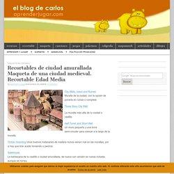 Recortables de ciudad amurallada Maqueta de una ciudad medieval. Recortable Edad Media
