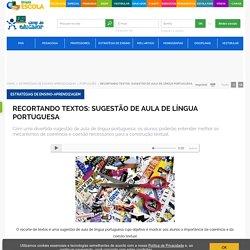 Recortando textos: sugestão de aula de língua portuguesa - Brasil Escola