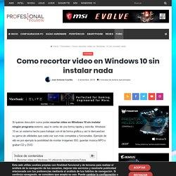 ▷ Como recortar video en Windows 10 sin instalar nada