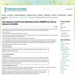 Les recours contre les décisions de la CDAPH (1/2) Le recours amiable