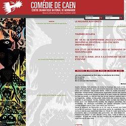 LE RECOURS AUX FORETS - Comédie de Caen