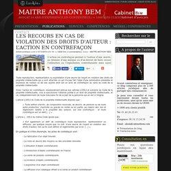Les recours en cas de violation des droits d'auteur : l'action en contrefaçon