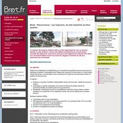 Brest.fr -Brest - Recouvrance : Les Capucins, du site industriel au futur quartier