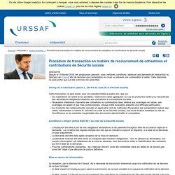 Procédure de transaction en matière de recouvrement de cotisations et contributions de Sécurité sociale