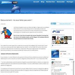 Recouvrement : ne vous faites pas avoir ! « blog nonsurtaxe.com