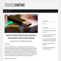 HOW TO RECOVER DATA FROM A DAMAGED USB FLASH DRIVE – france-empire.com