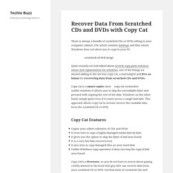 Recover Data From Scratched CDs and DVDs with Copy Cat