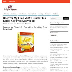 Recover My Files v5.2.1 Crack Plus Serial Key Free Download