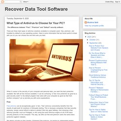Recover Data Tool Software: What Type of Antivirus to Choose for Your PC?