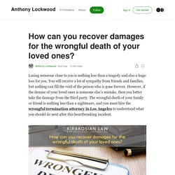 How can you recover damages for the wrongful death of your loved ones?