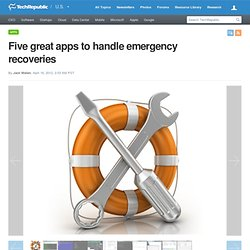 Five great apps to handle emergency recoveries