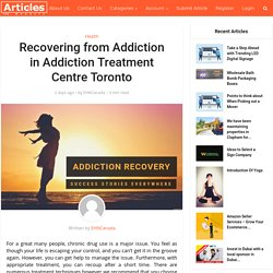 Recovering from Addiction in Addiction Treatment Centre Toronto