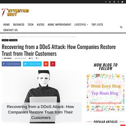 Recovering from a DDoS Attack: How Companies Restore Trust from Their Customers