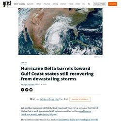 9 oct. 2020 - Hurricane Delta barrels toward Gulf Coast states still recovering from devastating storms