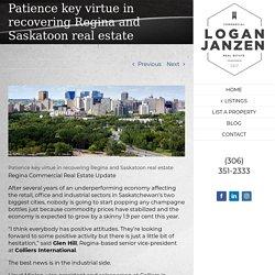 Patience key virtue in recovering Regina and Saskatoon real estate – Logan Janzen, Sales Representative