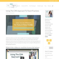 Using The CRA Approach To Teach Fractions - The Recovering Traditionalist