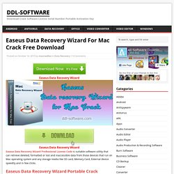 Easeus Data Recovery Wizard For Mac Crack Free Download - ddl-software