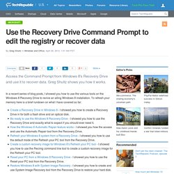 Use the Recovery Drive Command Prompt to edit the registry or recover data