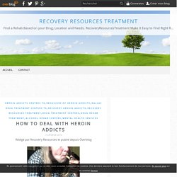 How To Deal With Heroin Addicts - Recovery Resources Treatment