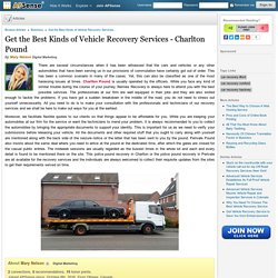 Get the Best Kinds of Vehicle Recovery Services - Charlton Pound by Mary Nelson