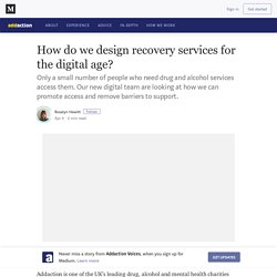 How do we design recovery services for the digital age?