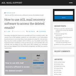 How to use AOL mail recovery software to access the deleted emails?