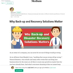 Why Back-up and Recovery Solutions Matter – Judy Caroll
