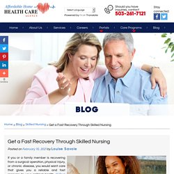 Get a Fast Recovery Through Skilled Nursing