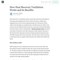 How Heat Recovery Ventilation Works and its Benefits