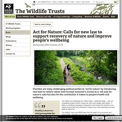 Act for Nature: Calls for new law to support recovery of nature and improve people's wellbeing