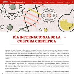 Recreación en cadena - Día Internacional de la Cultura Científica