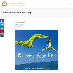 Recreate Your Life Workshop